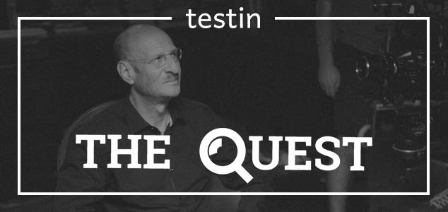 testin the quest